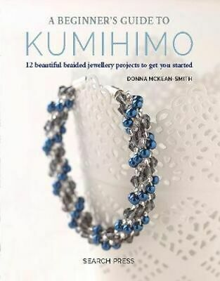 NEW A Beginner's Guide to Kumihimo By Donna McKean-Smith Paperback Free Shipping