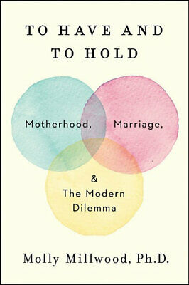 NEW To Have And To Hold By Molly Millwood Hardcover Free Shipping