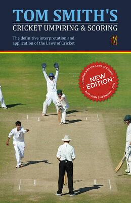 Tom Smith's Cricket Umpiring And Scoring Laws of Cricket (2019)