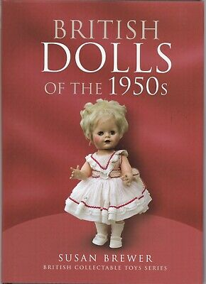 British Dolls of the 1950s (British Collectable Toys Series) Hardcover Book