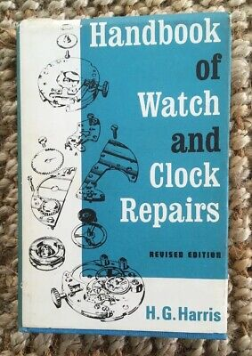 Handbook of Watch and Clock Repairs by H. G. Harris Vintage Hardback