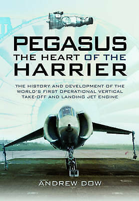 Pegasus - The Heart of the Harrier: The History and Development PB Book