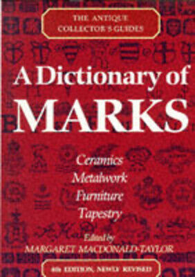 The antiques collector's guides: A dictionary of marks by Lucilla Watson