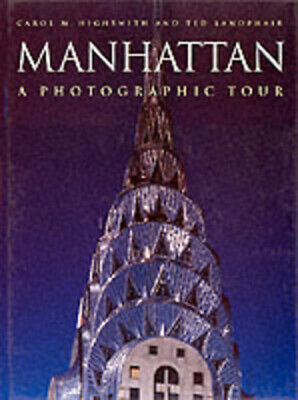 A photographic tour: Manhattan by Carol M Highsmith (Book) Fast and FREE P & P
