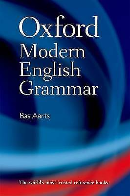 Oxford Modern English Grammar: First Edition Bas Aarts Hardcover Free Shipping