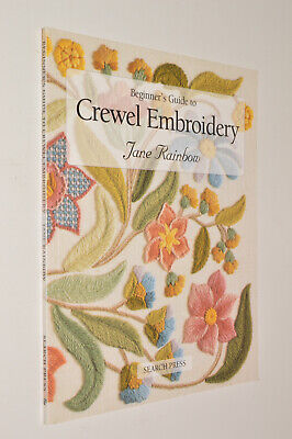 Jane Rainbow BEGINNER'S GUIDE TO CREWEL EMBROIDERY pb 2000 Search Press