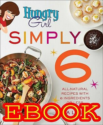 Hungry Girl Simply 6: Natural Recipes with 6 Ingredients[EB00K][pdf,kindle,epub]