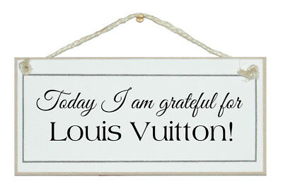 Today I Am Grateful For Louis Vuitton...gorgeous Sign, Gift