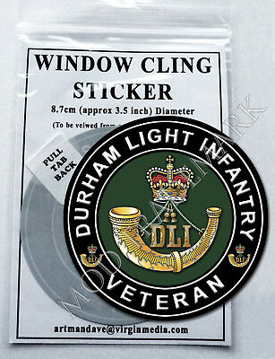 DURHAM LIGHT INFANTRY, VETERAN WINDOW CLING STICKER  8.7cm Diameter (Q.Crown)