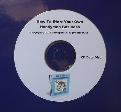 How To Start Your Own Handyman Business and Much More on a CD Data Disc