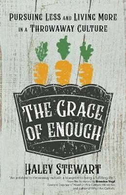 NEW The Grace of Enough By Haley Stewart Paperback Free Shipping