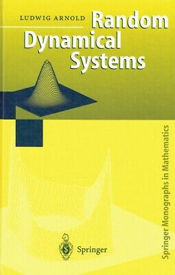 Arnold, Ludwig - Random Dynamical Systems (Springer Monographs in Mathematics)