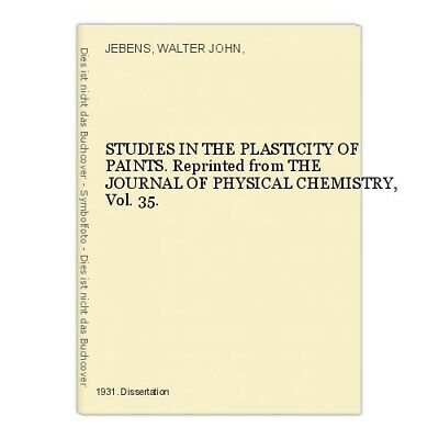 STUDIES IN THE PLASTICITY OF PAINTS. Reprinted from THE JOURNAL OF PHYSICAL CHEM