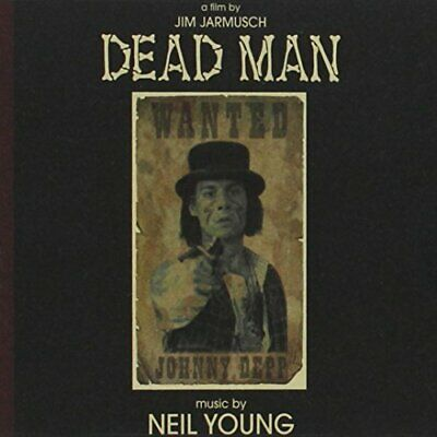 NEIL YOUNG DEAD MAN ORIGINAL SOUNDTRACK PRESALE NEW VINYL LP OUT 28th JUNE