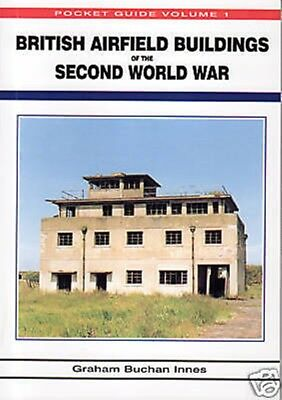 BRITISH AIRFIELD BUILDINGS of the SECOND WORLD WAR VOL1