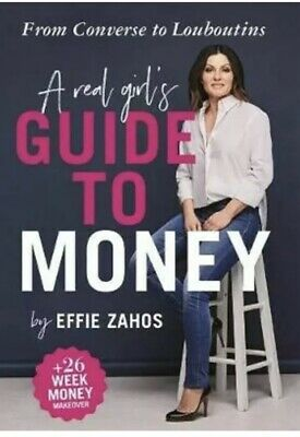 A Real Girl's Guide to Money By Effie Zahos Paperback Free Post