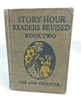 Story Hour Readers Revised Book Two, By: Coe and Christie , 1923, Good Condition