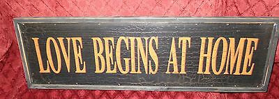 "Rustic Primitive Country Black Wooden Sign ""LOVE BEGINS AT HOME"" 23"" long 7 high"