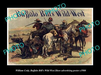 8x6 HISTORIC PHOTO OF WILLIAM CODY BUFFALO BILL WILD WEST SHOW POSTER c1900 15