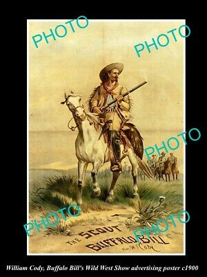8x6 HISTORIC PHOTO OF WILLIAM CODY BUFFALO BILL WILD WEST SHOW POSTER c1900 2