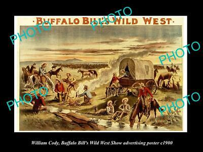 8x6 HISTORIC PHOTO OF WILLIAM CODY BUFFALO BILL WILD WEST SHOW POSTER c1900 13