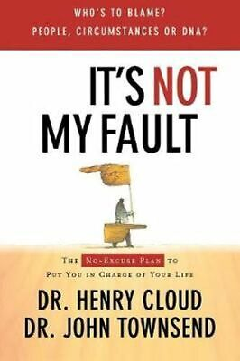 NEW It's Not My Fault By Henry Cloud Paperback Free Shipping