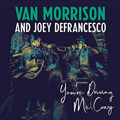 Van Morrison and Joey DeFrancesco - Youre Driving Me Crazy