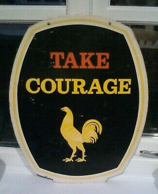 """OLD  """"TAKE COURAGE"""" BEER ADVERTISING SIGN in nice original condition"""