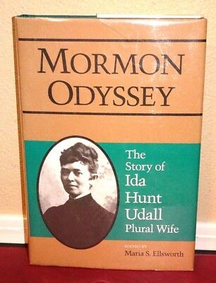 Mormon Odyssey: The Story of Ida Hunt Udall, Plural Wife by Ellsworth LDS Mormon