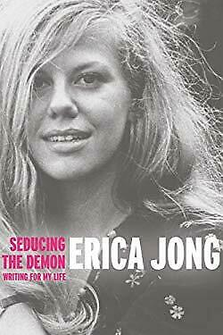 Seducing the Demon : Writing for My Life by Jong, Erica-ExLibrary