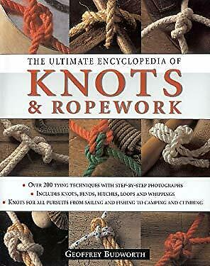 Ultimate Encyclopedia of Knots and Ropework : Knots and Ropes for All -ExLibrary