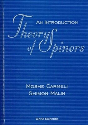 Carmeli, Moshe; Malin, Shimon - The Theory of Spinors: An Introduction
