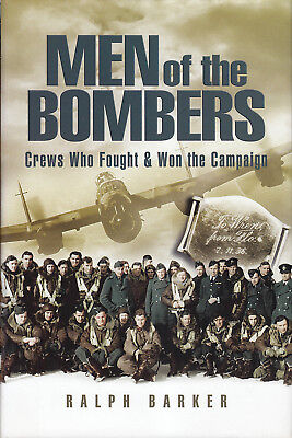 Barker MEN of the BOMBERS Crews who Fought & Won the Campaign WWII 2005 HB DJ