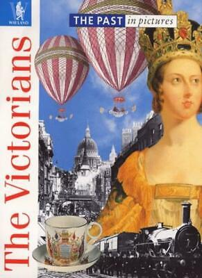 The Victorians (Past in Pictures) By John Malam