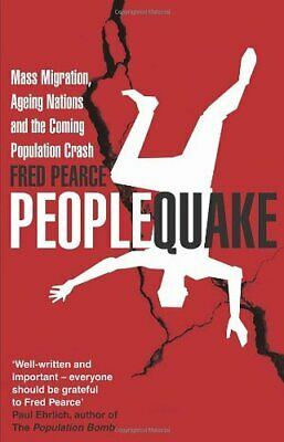 Peoplequake: Mass Migration, Ageing Nations and the Coming Popu .9781905811397