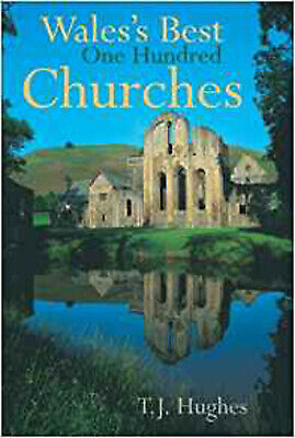 Wales's Best One Hundred Churches, Very Good, Timothy Hughes Book