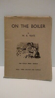 W.B. YEATS. ON THE BOILER. 1st Edition
