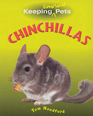Keeping unusual pets: Chinchillas by Tom Handford (Hardback)