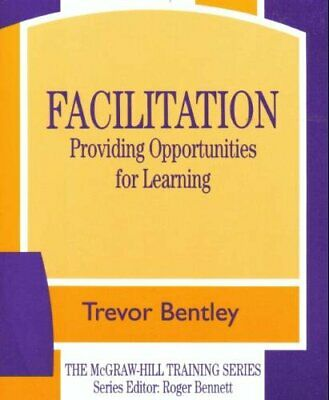 Facilitation: Providing Opportunities for Learning (McGraw-Hill Training Series