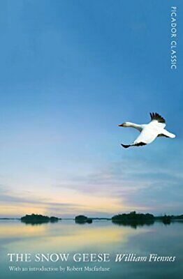 The Snow Geese: Picador Classic By William Fiennes