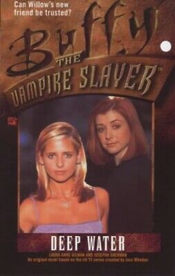 Deep Water (Buffy the Vampire Slayer) by Sherman, Josepha, Gilman, Laura Anne