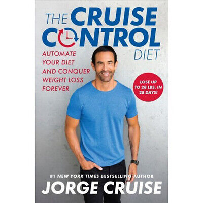The Cruise Control Diet by Jorge Cruise 2019 Automate Your Diet and Conquer. PDF