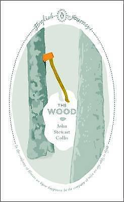 The Wood by John Stewart Collis (Paperback) Book