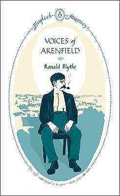 Voices of Akenfield by Ronald Blythe (Paperback) Book