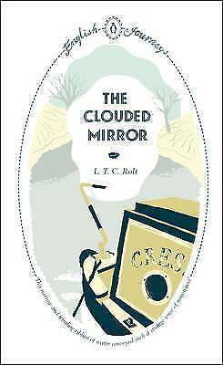 The Clouded Mirror by L. T. C. Rolt (Paperback) Book