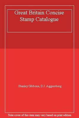 Great Britain Concise Stamp Catalogue By Stanley Gibbons, D.J.  .9780852591338