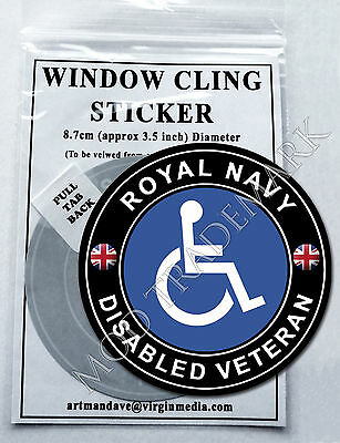 ROYAL NAVY - DISABLED VETERAN, WINDOW CLING STICKER  8.7cm Diameter