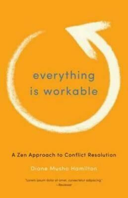 NEW Everything Is Workable By Diane Musho Hamilton Paperback Free Shipping