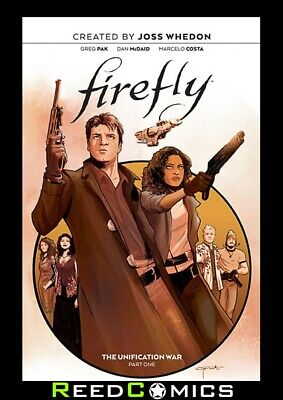 FIREFLY VOLUME 1 THE UNIFICATION WAR HARDCOVER Hardback Collects (2018) #1-4
