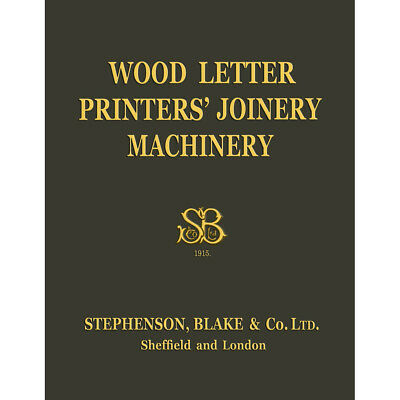 Stephenson Blake 1915 Wood Letter & Printers Joinery Machinery - Modern Reprint